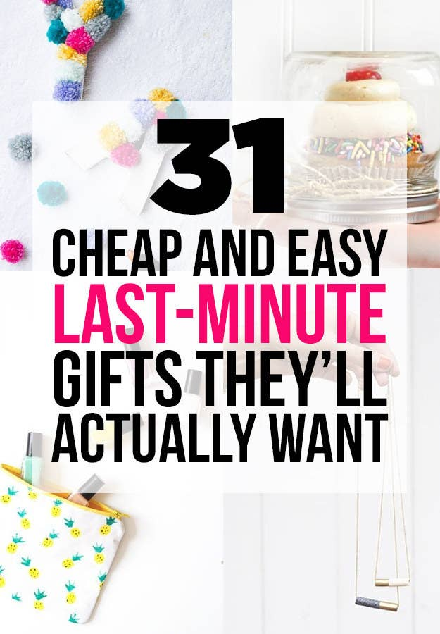 31 Cheap And Easy Last Minute DIY Gifts Theyll Actually Want
