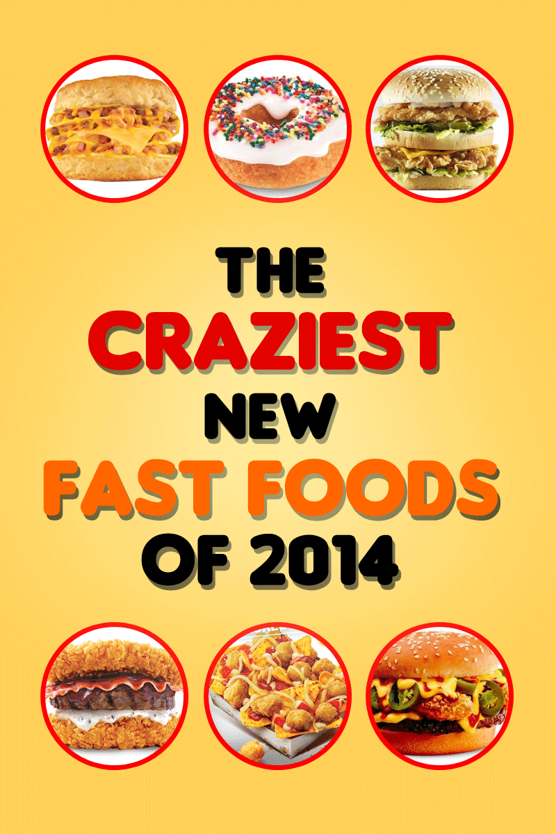 The 33 Craziest New Fast Foods Of 2014