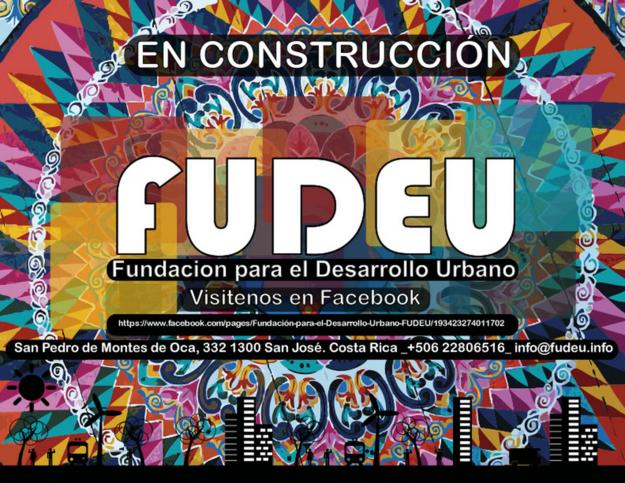 A Fundación para el Desarrollo Urbano (FUDEU), na Costa Rica.