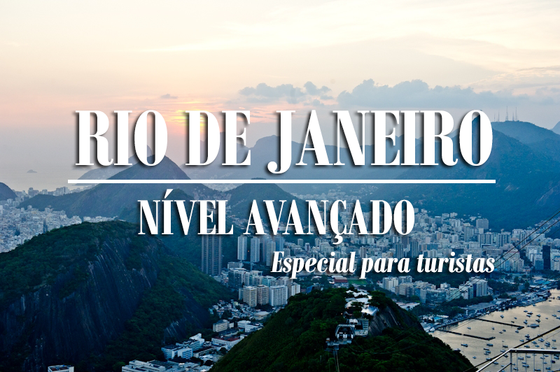 14 truques para curtir o Rio de Janeiro em um nível avançado