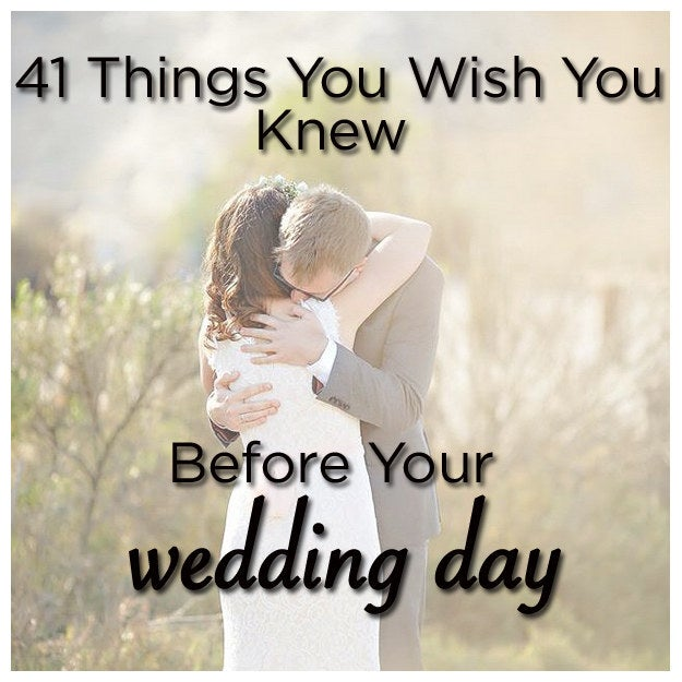 41 Things You Wish You Knew Before Your Wedding Day