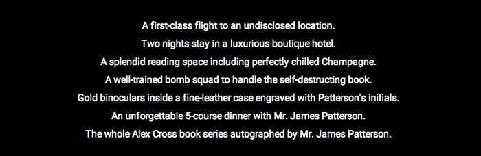 It's not clear why the dinner will be unforgettable, presumably because James Patterson is a master raconteur, not because of the terrifying possibility of death.
