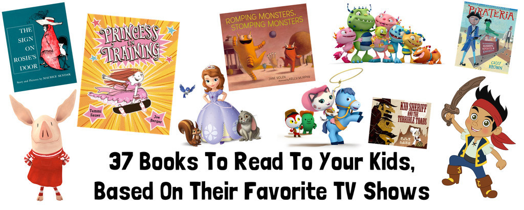 37 Books To Read To Your Kids, Based On Their Favorite TV Shows