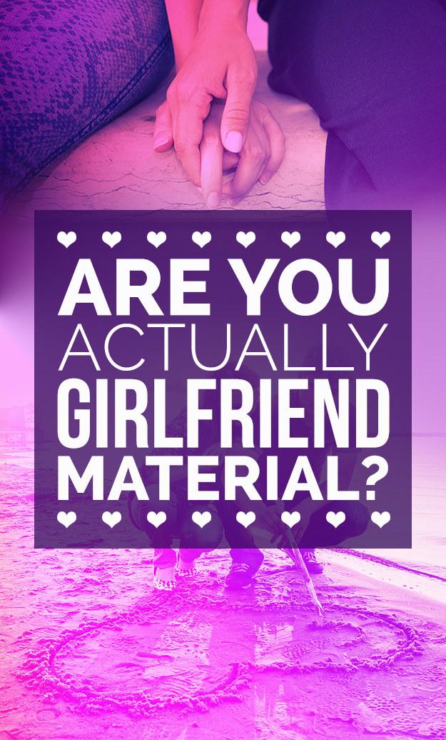 Am i good girlfriend material quiz
