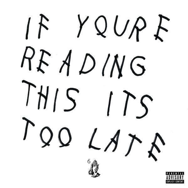 c6d995949c This past Thursday, Drake blessed us by releasing his latest mixtape/album,  If You're Reading This It's Too Late.