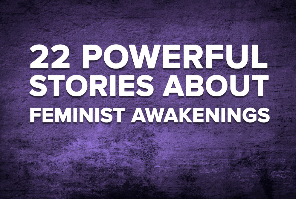 22 Powerful Stories About Feminist Awakenings