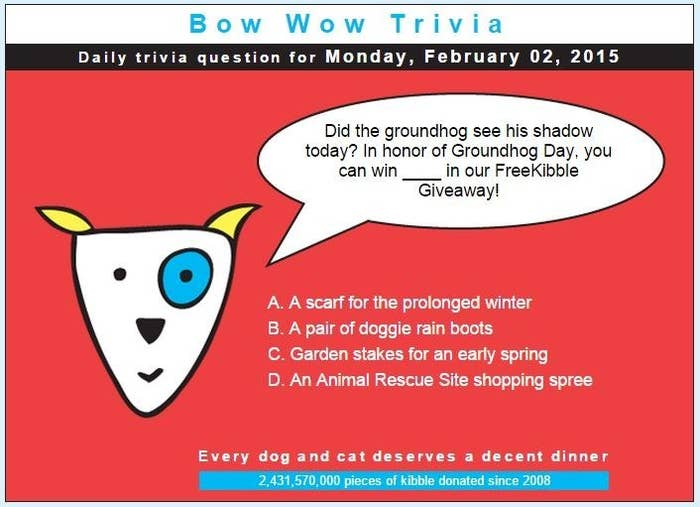 How it helps: Every time you answer the site's daily trivia question, ten pieces of kibble are donated to feed homeless animals. It doesn't matter if you answer correctly or not: every response triggers a donation! You can also click to donate cat litter.