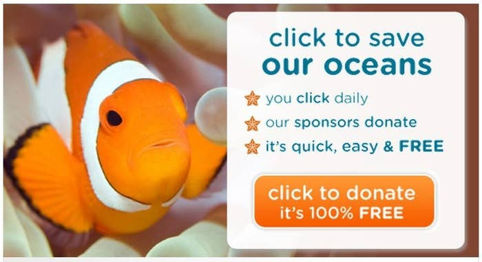 How it helps: Every time you click the button, the site's sponsors make a donation to Oceana, the globe's largest ocean conservation non-profit.
