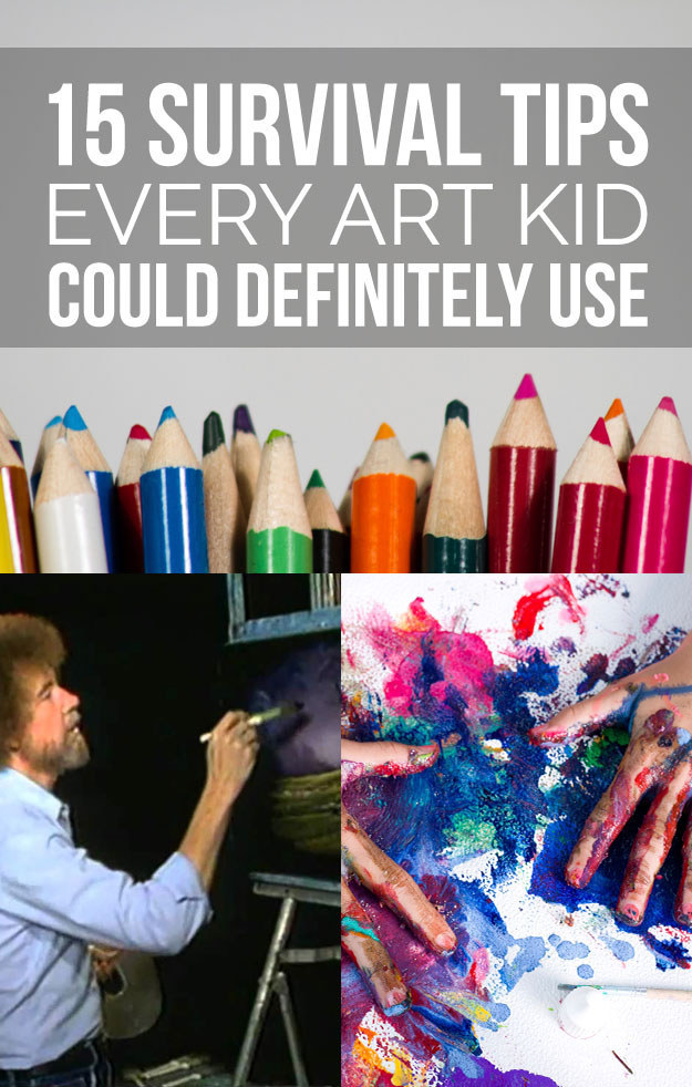 15 Survival Tips Every Art Kid Could Definitely Use