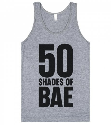 """100% of the people who buy this $20.39 tank are probably too old to be using """"bae."""""""