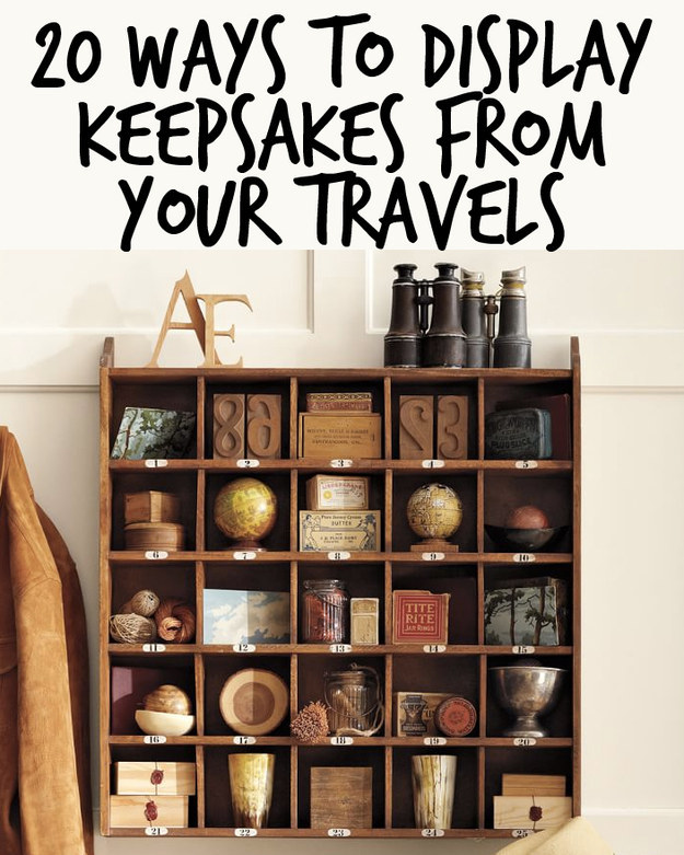 6 Ideas On How To Display Your Home Accessories: 20 Ways To Display Keepsakes From Your Travels And Trips