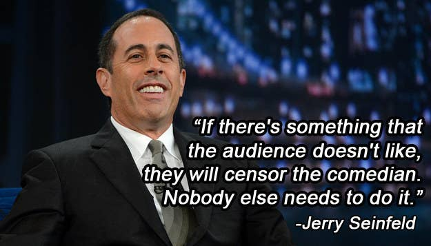 """Seinfeld went on to say that comedy audiences are their own censor board, providing immediate feedback to comedians when they cross the line. """"If there's something that the audience doesn't like, or if something doesn't work, or if there's something they're unhappy about, they will censor the comedian. Nobody else needs to do it.""""Seinfeld said last month that he is looking forward to the opportunity """"to make fun of India in person."""" When BuzzFeed India asked what he found funniest about India, he responded: """"Indians."""" The comedian told BuzzFeed he is looking forward to """"seeing Indians in their own environment,"""" as opposed to in the United States, where they have had to adapt to American culture. """"I like that the shoe's on the other foot now, and I'll be the one that gets to be uncomfortable.""""Details of Jerry Seinfeld's upcoming shows in Mumbai can be found on Insider.in."""