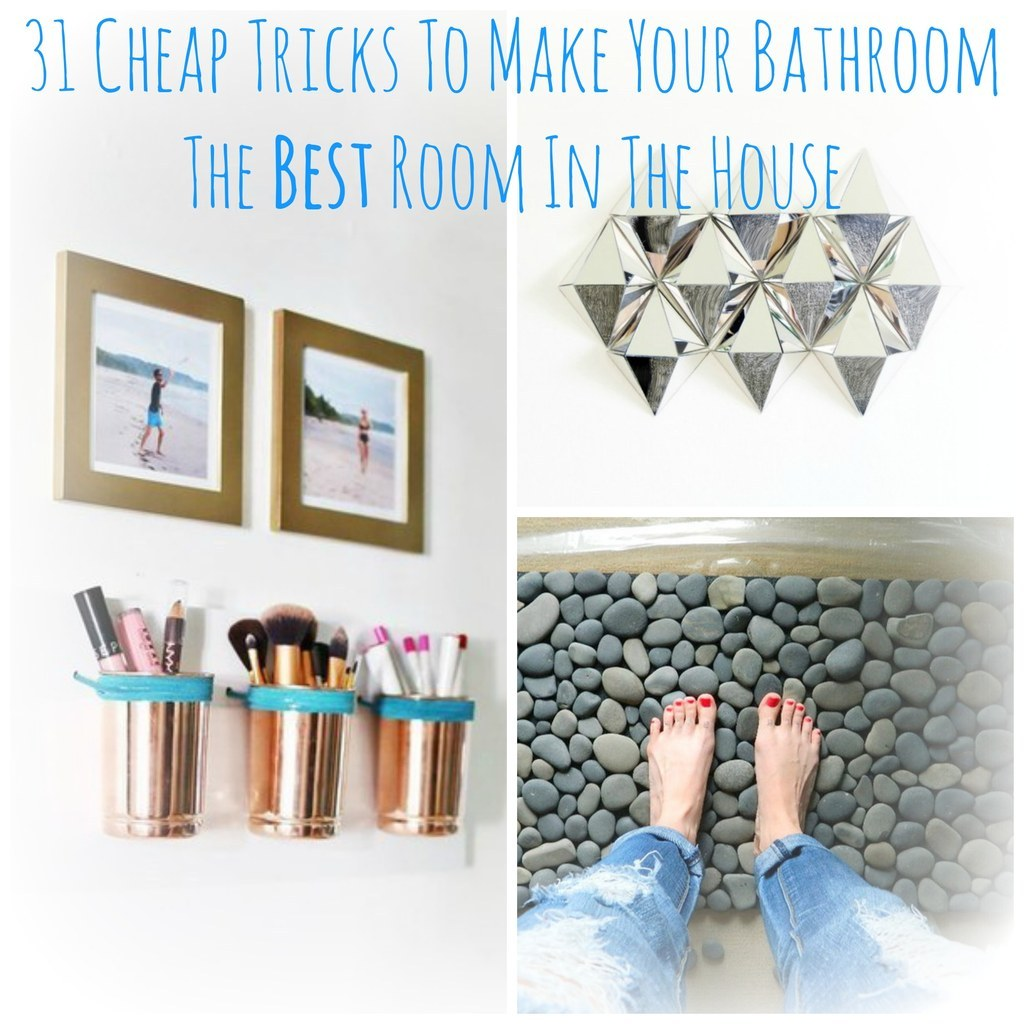 31 Cheap Tricks For Making Your Bathroom The Best Room In The House