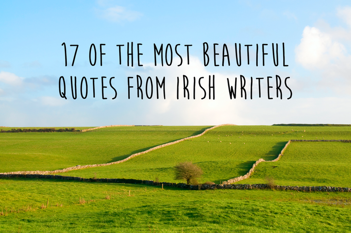 Famous Irish Quotes About Life Interesting 17 Of The Most Beautiful Quotes From Irish Writers