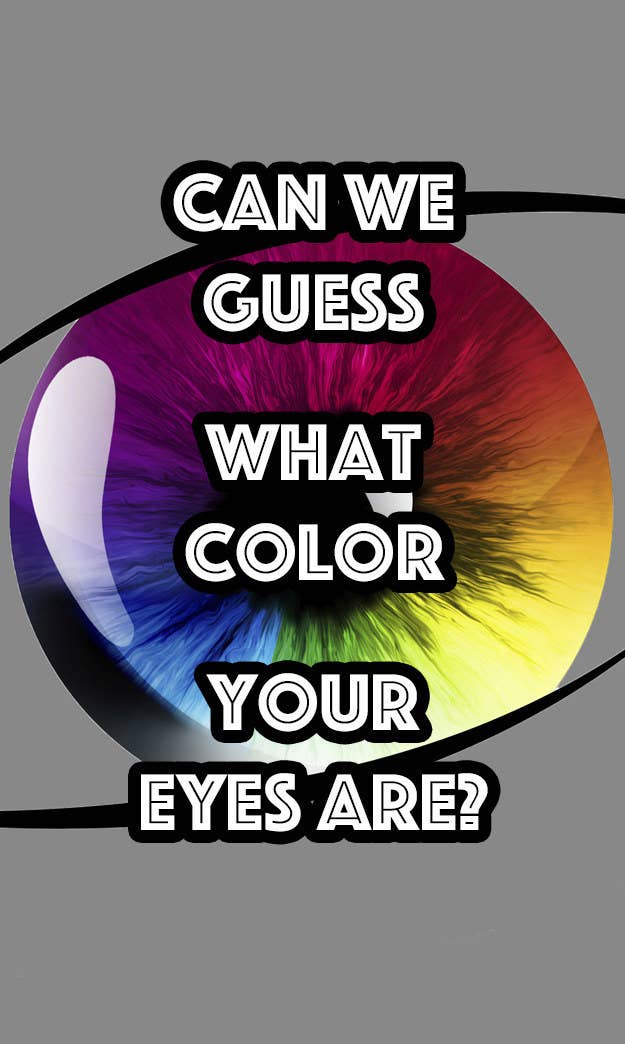 6dd5db9588d2 Can We Guess What Color Eyes You Have