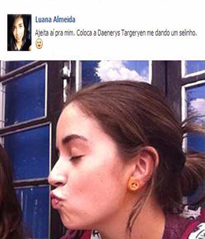 Luana e Daenerys <3.