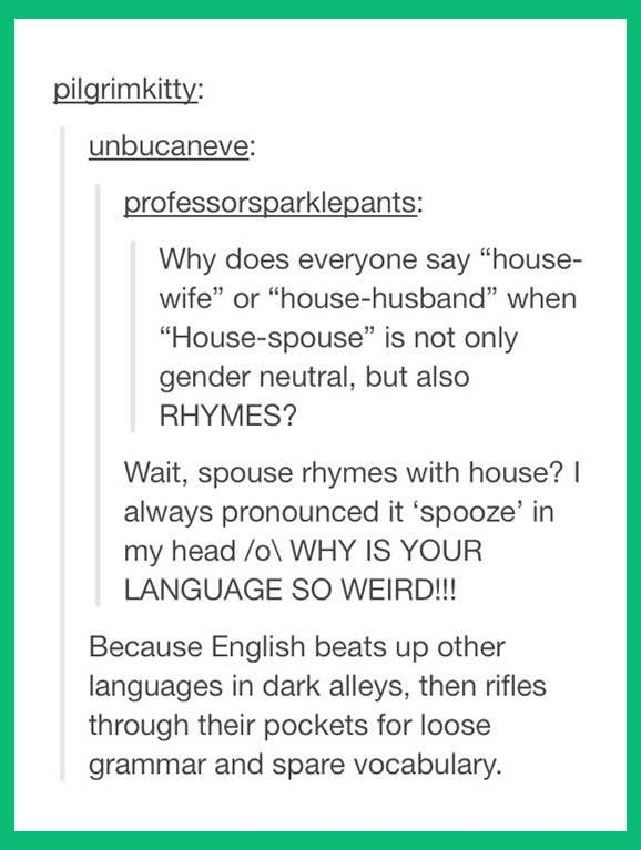21 Times Tumblr Proved English Is The Worst Language Ever