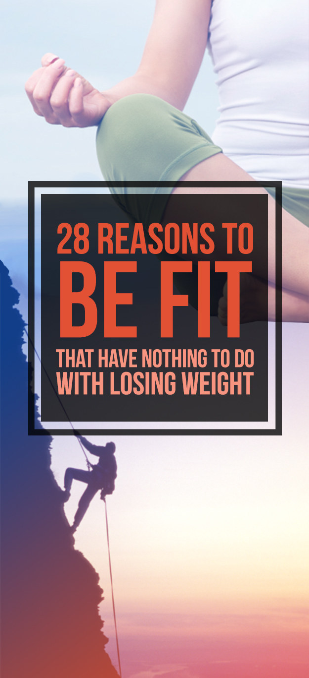 28 Things That Are Worth Getting In Shape For