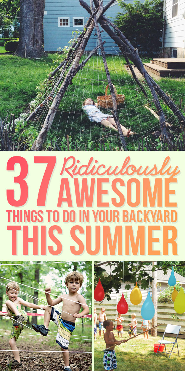 37 ridiculously awesome things to do in your backyard this summer. Black Bedroom Furniture Sets. Home Design Ideas