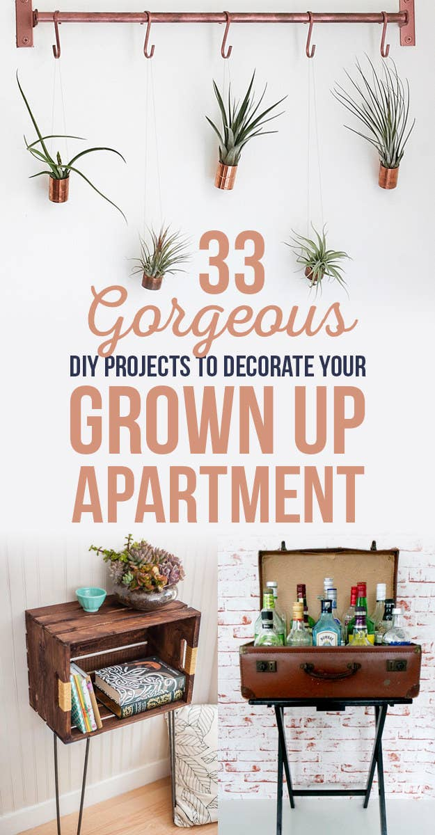 Gorgeous Diy Projects To Decorate Your Grown Up Apartment