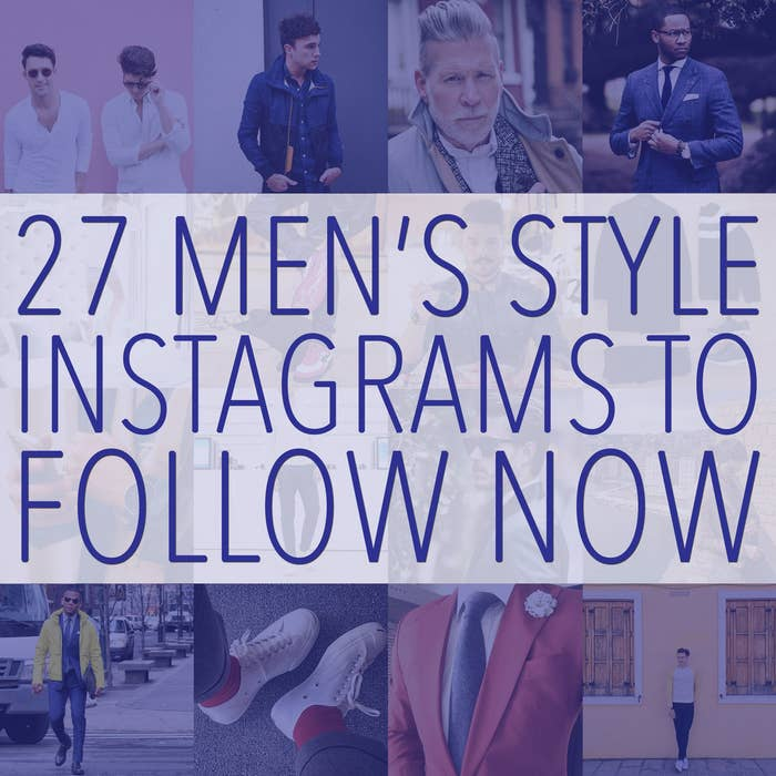 27 Killer Men's Style Instagrams You Need To Follow Now