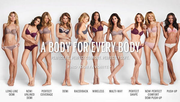 """The campaign went by the slogan """"A body for every body"""" plastered over a line up of Victoria's Secret models clad in lingerie."""