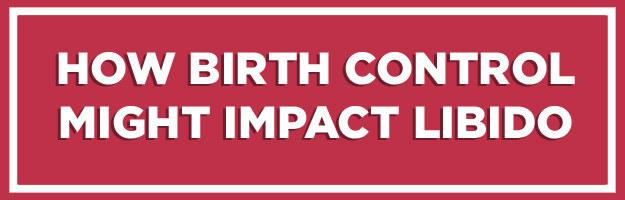 sex drive birth pill control low