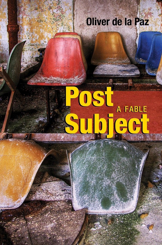 Post Subject by Oliver de la Paz