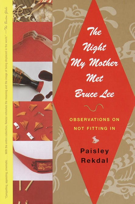 The Night My Mother Met Bruce Lee by Paisley Rekdal