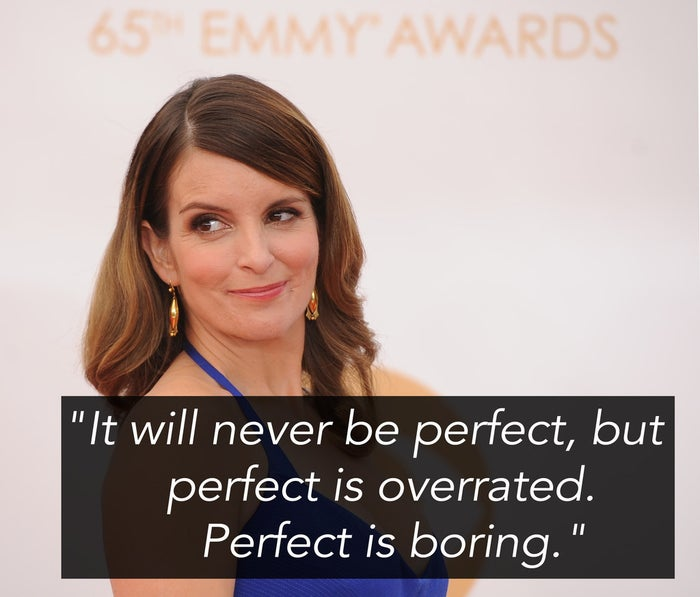 —Tina Fey, BossypantsSubmitted by Jason Gillis, Facebook