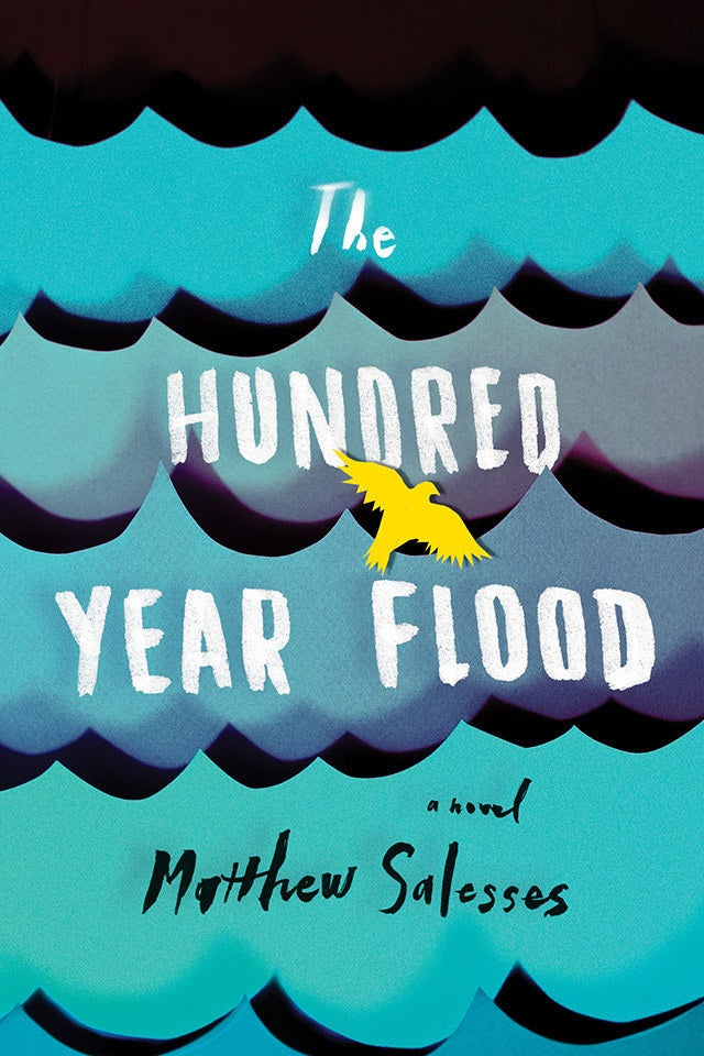 The Hundred-Year Flood by Matthew Salesses