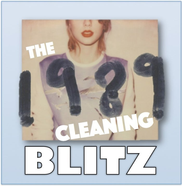 """Cue up the album, get out your clorox and rubber gloves, and get to work. In the time it takes you to listen to """"1989"""" start to finish, your place can be cleaner than it's been in months."""