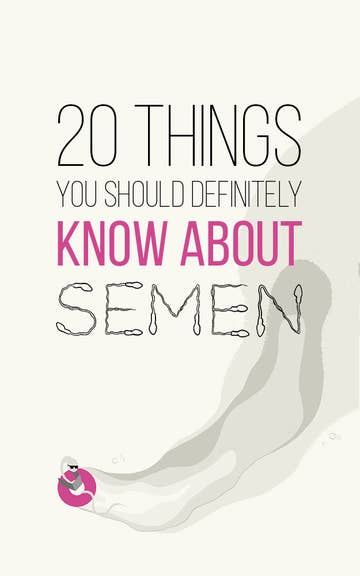 20 Things You May Not Have Known About Semen