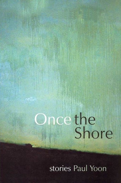 Once the Shore by Paul Yoon