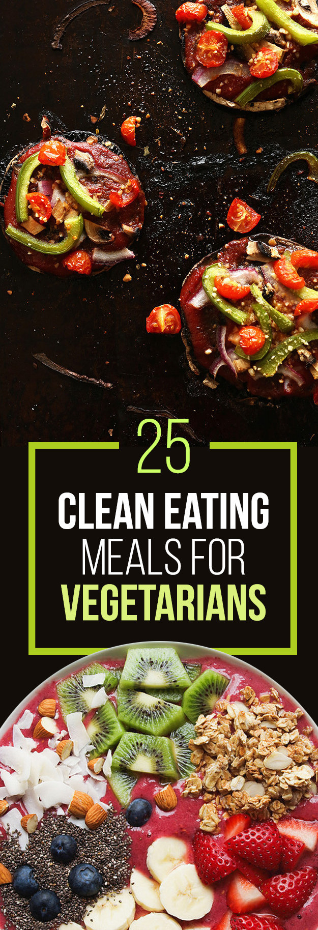 25 Meat Free Clean Eating Recipes That Are Actually Delicious