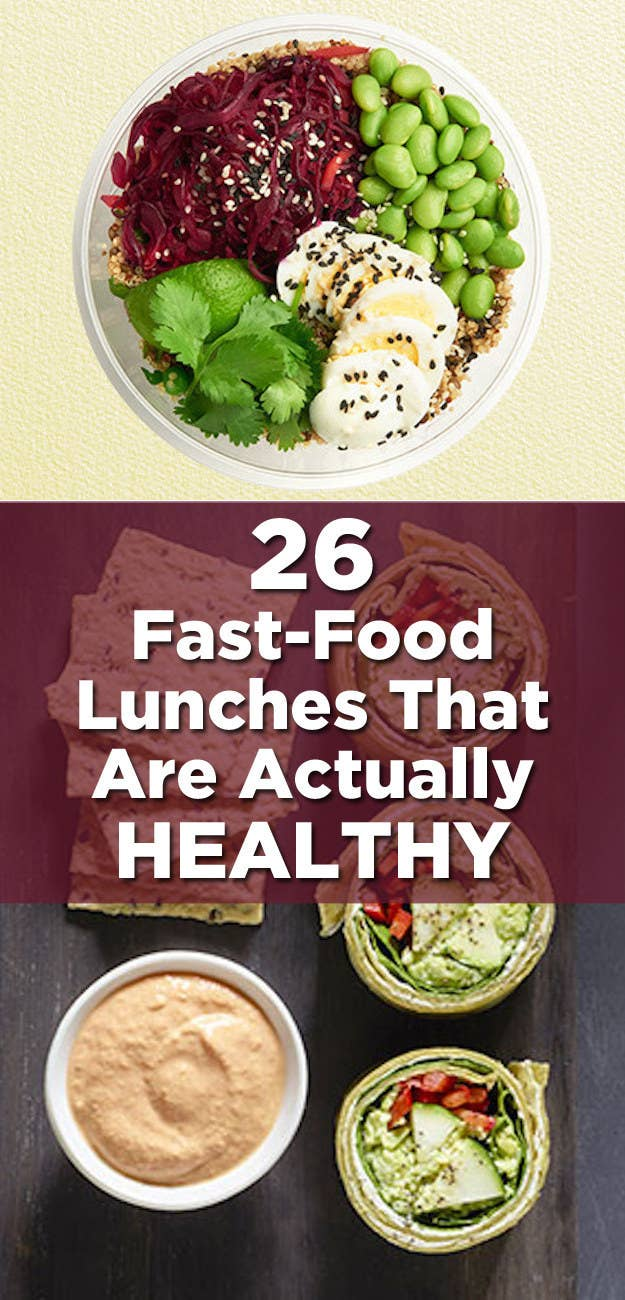 26 Fast Food Lunches That Are Actually Healthy