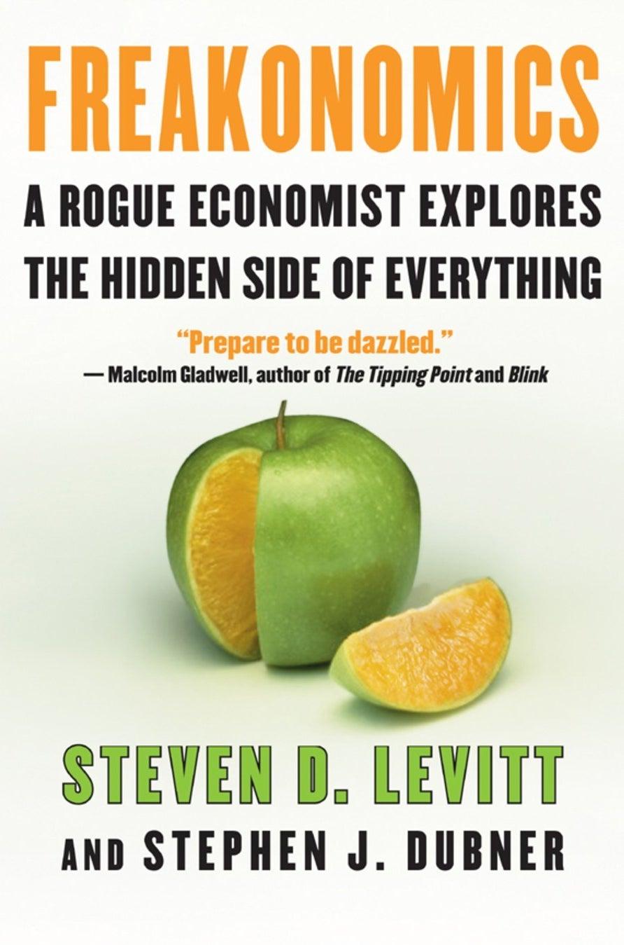 Freakonomics by Stephen J. Dubner and Steven D. Levitt