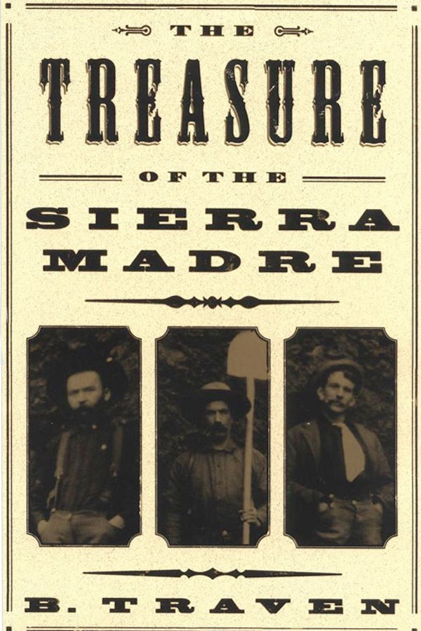 The Treasure of the Sierra Madre by B. Traven