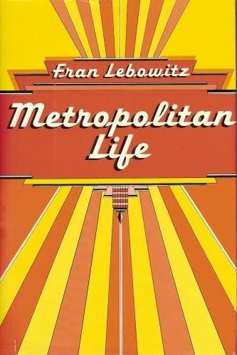 Metropolitan Life by Fran Lebowitz