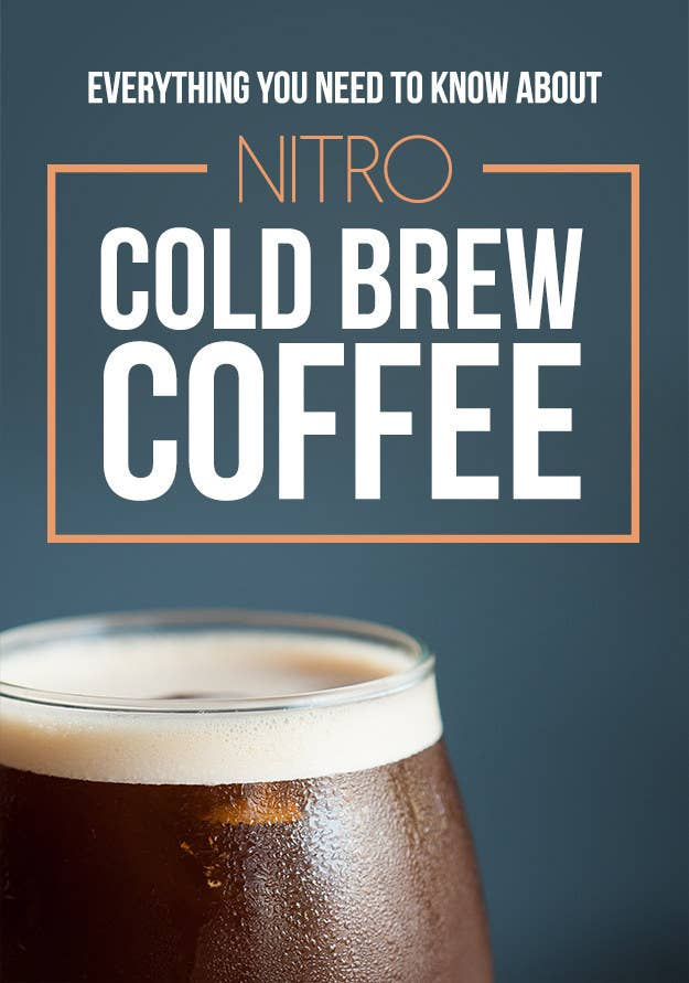 Heres Everything You Need To Know About Nitro Coffee