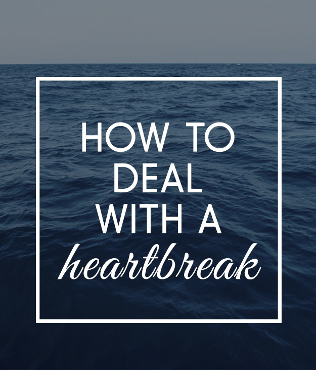 How to act when a guy breaks your heart