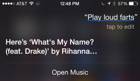 If you tell Siri   Play loud farts   she will play  What s. Siri  The Sass Queen  Is Throwing Major Shade At Rihanna