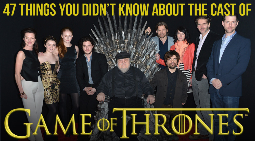 """47 Things You Didn't Know About The Cast Of """"Game Of Thrones"""""""