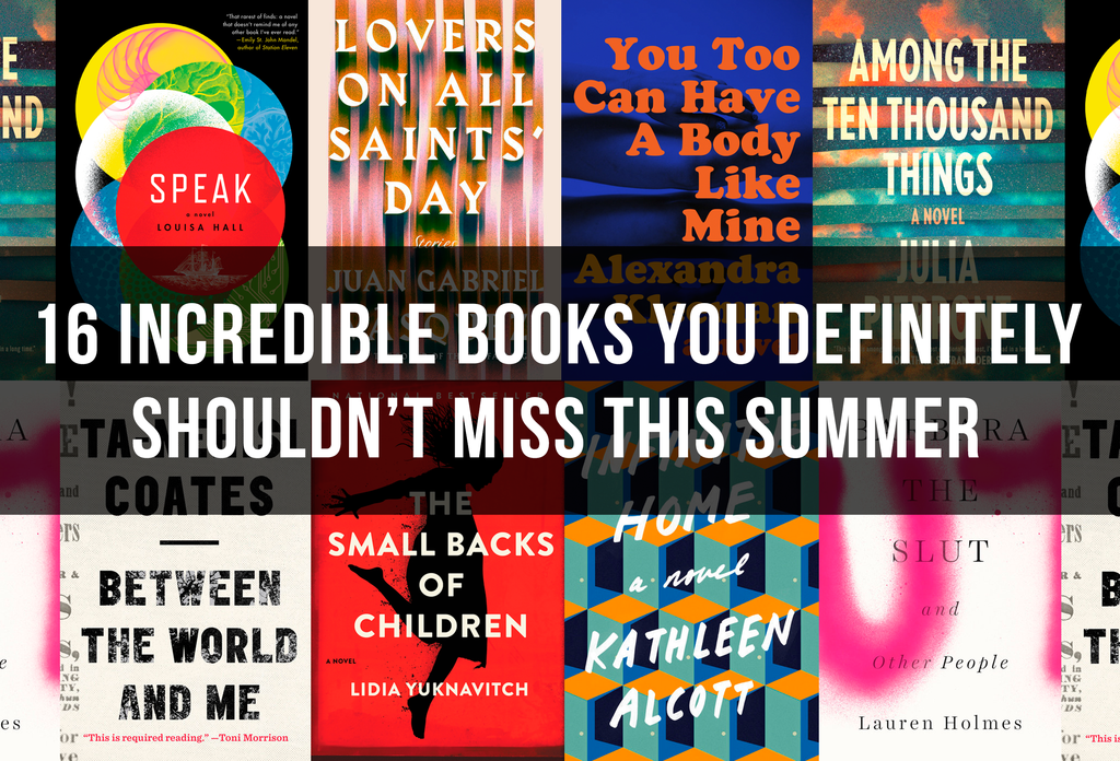 16 Incredible Books You Definitely Shouldn't Miss This Summer