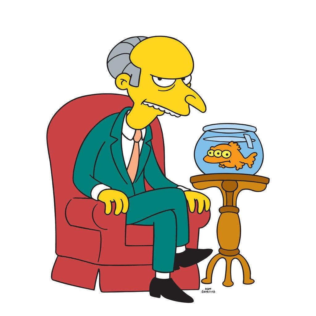 Mr. Burns, voiced by Harry Shearer