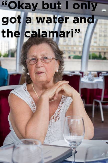 an old lady saying she only got the water and the calamari