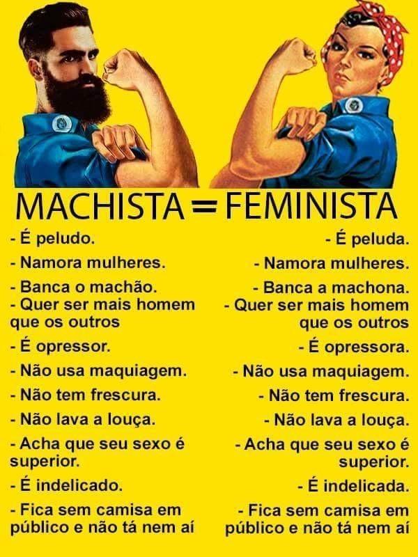 O oposto de machismo não é feminismo.O feminismo, de forma geral, é a crença de que mulheres e homens devem ter os mesmos direitos e desfrutar do mesmo valor social – como seres humanos.Isto posto, vamos fingir que não lemos o resto.