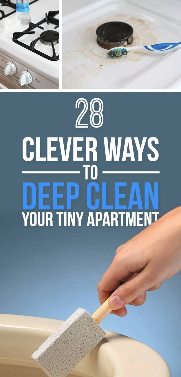 28 Clever Ways To Deep Clean Your Tiny Apartment