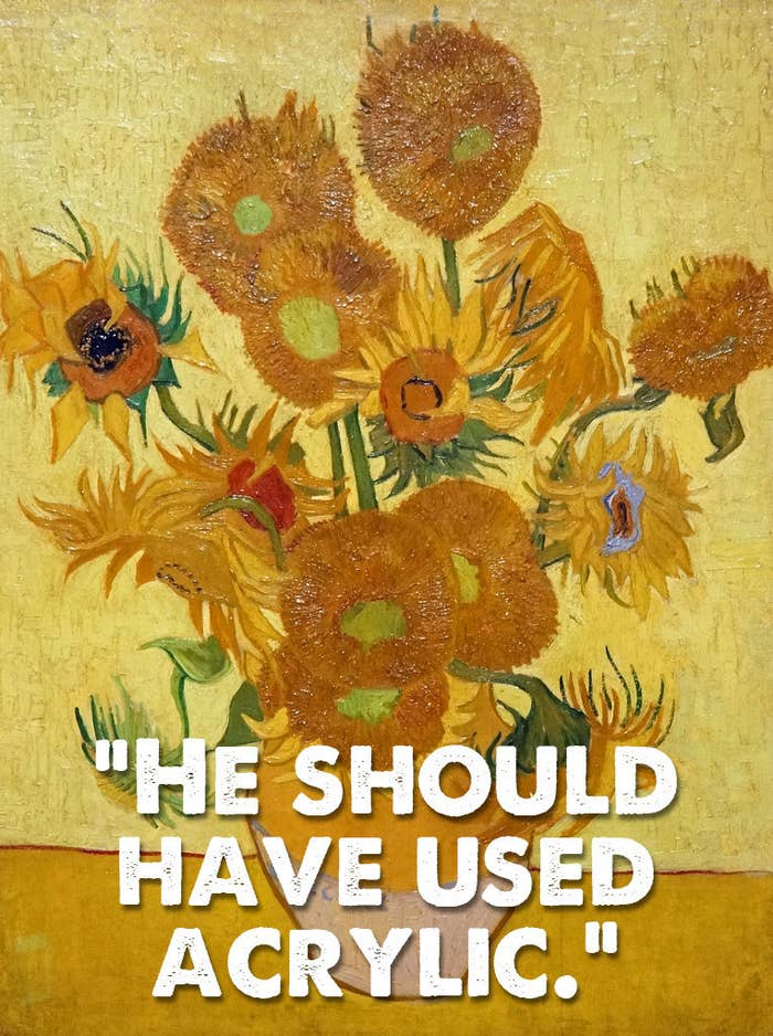 Quote taken from the comments sections of a MailOnline article about Van Gogh's Sunflowers.