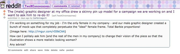 """A couple days ago, a female redditor wrote in to one of the female-centric communities asking for advice. """"How,"""" she asked """"might she tell the male designer at her company that his bikini model illustration was promoting unrealistic beauty standards?"""""""